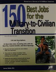 Military Resumes For Civilian Jobs 150 Best Jobs For The Military To Civilian Transition 150 Best