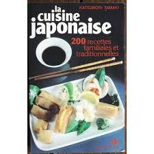 recette cuisine japonaise traditionnelle cuisine japonaise 200 recettes familiales et traditionnelles de