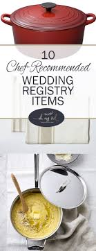 items for a wedding registry 10 chef recommended wedding registry items oh my veil