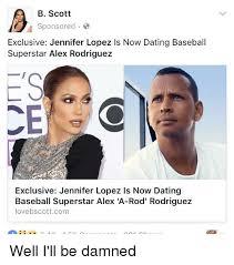 Arod Meme - b scott sponsored exclusive jennifer lopez is now dating baseball