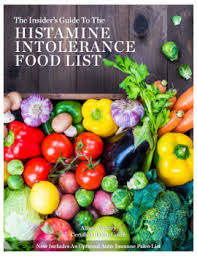 histamine intolerance which food list should you use