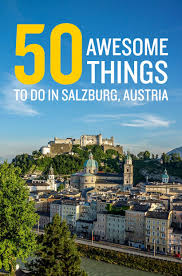 best things to do in 50 best things to do in salzburg austria road affair