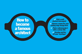how to become a famous architect business architects journal