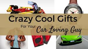 cool gifts for cool gifts for your car loving chicmoto
