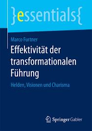 Charisma Bad Neuenahr Effektivität Der Transformationalen Führung Von Furtner Marco Held