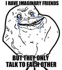 Forever Alone Meme Face - image result for forever alone quotes memes pinterest