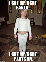 Tight Shirt Meme - 30 most funniest pants meme pictures and photos on the internet