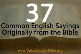 37 common sayings from the bible unlocking the bible