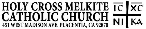 Church Administrator Holy Cross Melkite Catholic Church Our History