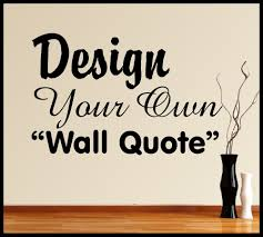 Design Own Wall Sticker 11 Design Your Own Vinyl Wall Decals Vinyl Wall Art Design Make