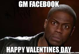 Happy Valentines Day Memes - gm facebook happy valentines day meme kevin hart the hell 42010