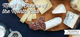 monthly clubs meat cheese of the month club