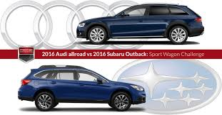 subaru outback sport 2016 2016 audi allroad vs 2016 subaru outback sport wagon challenge