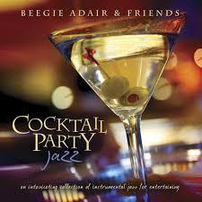 cocktail party jazz beegie adair u0026 friends amazon ca music