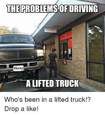 Truck Memes - 25 best memes about lifted truck lifted truck memes