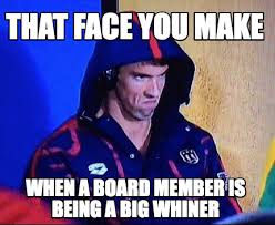 Whiner Meme - meme maker that face you make when a board member is being a big