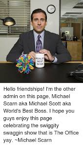 Office Boss Meme - worlds e best boss hello friendships i m the other admin on this