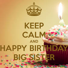 halloween birthday sayings keep calm and happy birthday big sister 2 png 900 900 happy