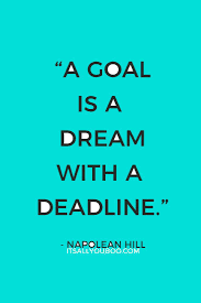 quote goals are dreams with deadlines 100 best favorite inspirational quotes images on pinterest
