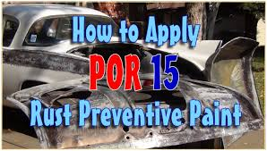 how to apply por 15 to eliminate rust forever youtube