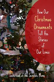 how our ornaments tell the stories of our lives