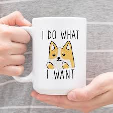 i do what i want corgi cool mug dog funny coffee mugs 15 oz mug