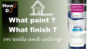 what finish paint to use on walls and ceiling choosing paint