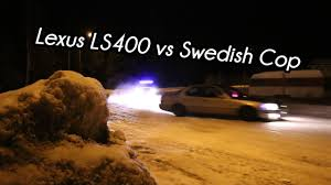 lexus ls400 youtube lexus ls400 vs swedish cop youtube
