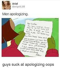 Men Suck Memes - ariel 88 men apologizing dear sveeik mean t lt a joke i thoy yav