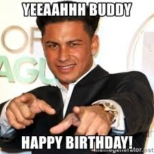 Jersey Shore Meme - jersey birthday meme birthday best of the funny meme