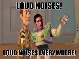 Loud Noises Meme - loud noises by darkspiritborameer meme center