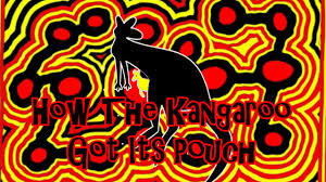how the kangaroo got its pouch youtube