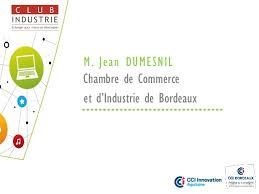 chambre de commerce et d industrie bordeaux transformation digitale de l industrie cci bordeaux 17 09 2014