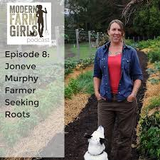 Seeking Episode 8 Modern Farm Episode 8 Joneve Murphy Of Farmer Seeking