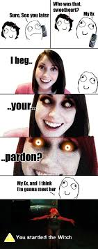 Misunderstood Girlfriend Meme - 26 best overly attached girlfriend images on pinterest overly