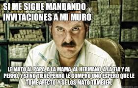 Pablo Escobar Meme - pablo escobar memes quickmeme