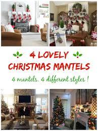 4 lovely christmas mantels 4 festive mantels 4 different styles