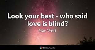 Love Blind Definition Mae West Quotes Brainyquote