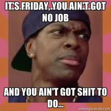 Pinky Friday Meme - 91 best friday images on pinterest friday movie quotes movie
