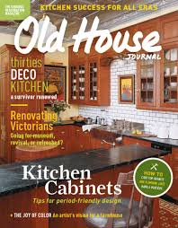 old house journal the magazine old house restoration products