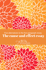 sample cause and effect essay writing a cause and effect essay outline drinking and driving cause effect essays five alternatives to the five paragraph essay writing the cause the cause and