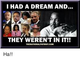I Had A Dream Meme - i had a dream and they weren t in it thenationalpatriotcom ha