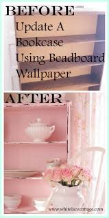 updating a bookcase with beadboard wallpaper white lace cottage