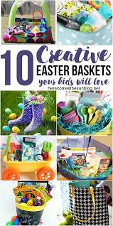 easter basket ideas for kids 10 creative easter basket ideas your kids will here comes