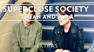 Tegan And Sara Set List by Tegan And Sara Superclose Society Youtube
