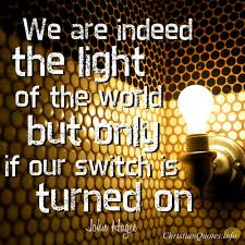 you are the light of the world sermon 16 glorious quotes about living in the light christianquotes info