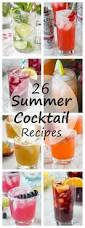 summer cocktail recipes 26 summer cocktail recipes summer is a time for entertaining