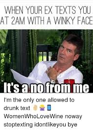 Drunk Texting Meme - when your ex texts you at 2am with a winky face it s ano from me i