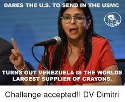 Dimitri Meme - dares the us to send in the usmc turns out venezuela is the worlds