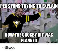 Meme Shades - pens fanstryingtoexplain how the crosby hit was planned make a meme